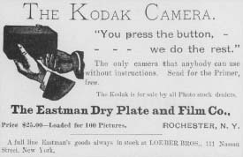 "This Kodak Camera advertisement appeared in the first issue of The Photographic Herald and Amateur Sportsman, November, 1889. The solgan ""You press the button, we do the rest"" summed up George Eastman's ground-breaking snapshot camera system. (From the collections of Henry Ford Museum & Greenfield Village.)"